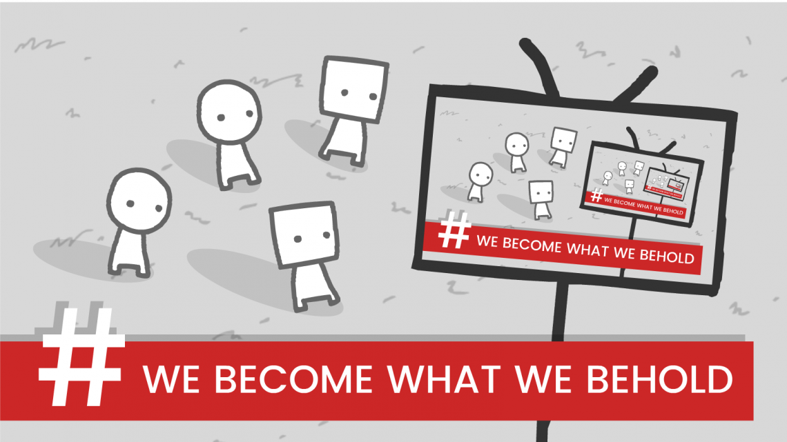 The header image for We Become What We Behold.